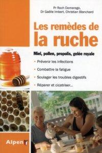 Les Remèdes de la ruche. Miel, pollen, gelée royale