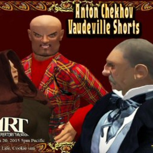 Anton Chekhov, Vaudeville Shorts- Virtual World Theater