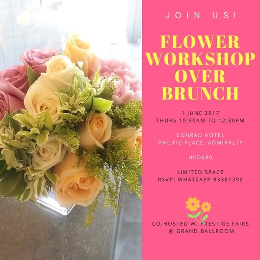 2017 June 1st – Fresh Flower Workshop over Brunch @ Conrad Hotel