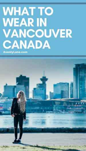 What to Wear in Vancouver, Canada!