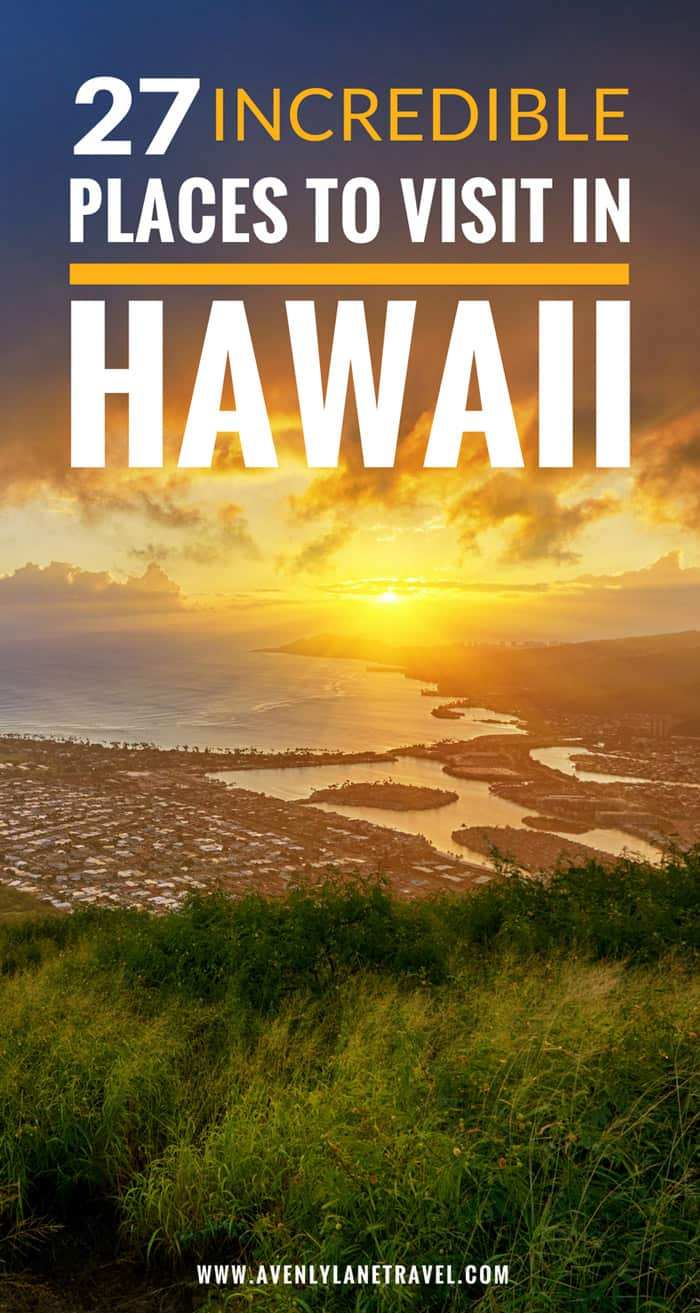 See 27 of the most incredible places to visit in Hawaii!
