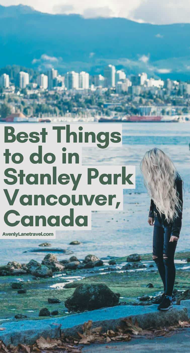 Best things to do in Stanley Park, Vancouver BC!