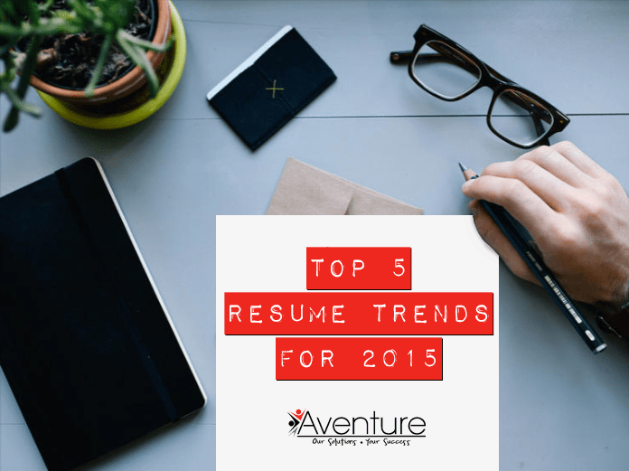 Top 5 Resume Trends For 2015