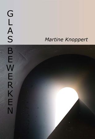 """Martine Knoppert, boek """"Glasbewerken""""."""