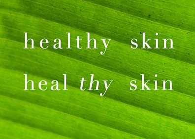 Healthy skin heal your skin