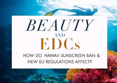 aveseena skincare endocrine hormone disrupting chemicals europe honeybees hawaii sunscreen ban