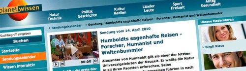 """14. April 2010: Sendung zu Alexander von Humboldt bei """"Planet Wissen"""" (WDR, SWR)"""