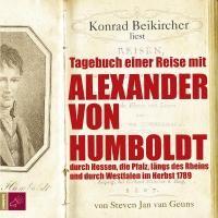 Das Tagebuch einer Reise mit Alexander von Humboldt als Hörgenuss gelesen von Konrad Beikircher