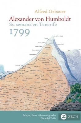 Alexander von Humboldt, su semana en Tenerife 1799 (Zech 2014).