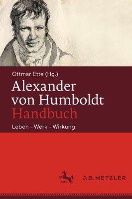 Ottmar Ette (Hrsg.): Alexander von Humboldt-Handbuch. Leben – Werk – Wirkung. J. B. Metzler 2018.