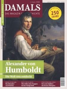 Alexander von Humboldt – Die Welt neu entdeckt. DAMALS. Das Magazin für Geschichte, Heft 08/2019