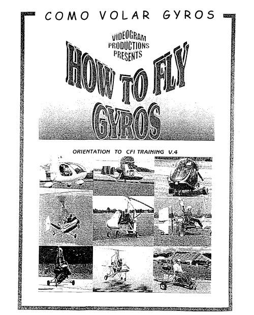 Autogiros. Manual de vuelo y peculiaridades / Como Volar Gyros (clic para abrir)