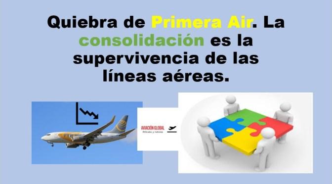 Quiebra de Primer Air. La consolidación es la supervivencia de las líneas aéreas.