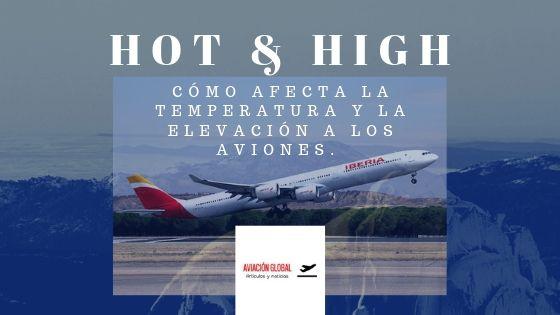 CÓMO AFECTA LA TEMPERATURA Y LA ELEVACIÓN A LOS AVIONES. «HOT & HIGH».