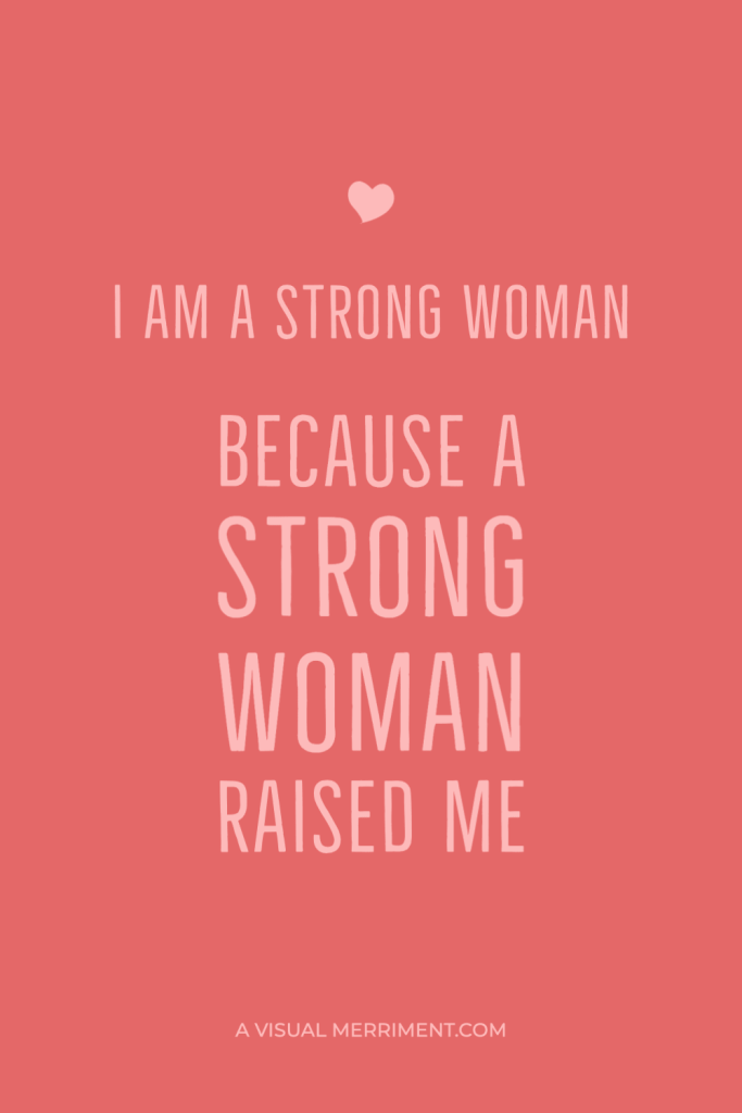 I am a strong woman because a strong woman raised me orange text graphic
