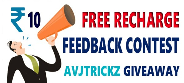 Avjtrickz Feedback Contest - Participate and Get Free Rs 10 Recharge for All users
