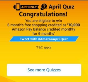 Amazon April Quiz Answers - Participate and win 6 month free shopping on amazon