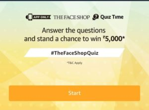 Amazon The Face Shop Quiz Answers - Participate and win Rs.5,000 amazon pay balance