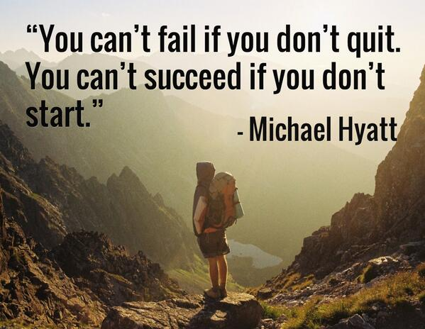 you-cant-fail-if-you-dont-quit-you-cant-succeed-if-you-dont-start