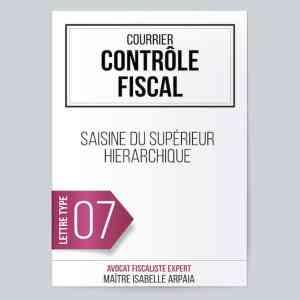Modèle Lettre Contrôle Fiscal - Saisine du supérieur hiérarchique - Avocat Fiscaliste Isabelle Arpaia, ancien Inspecteur des Impôts - Paris.