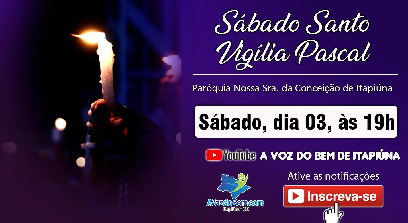 Sábado Santo, Vigília Pascal | Paróquia de Itapiúna