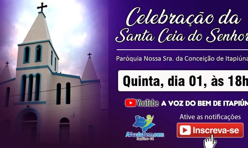 Celebração da Santa Ceia do Senhor | Santa Missa na Paróquia de Itapiúna