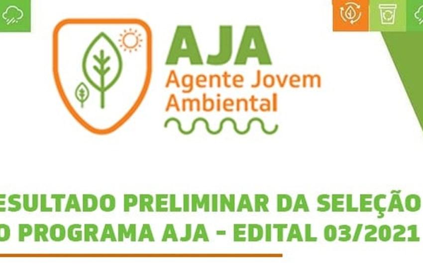 SEMA-CE divulga resultado preliminar da seleção para o Programa Agente Jovem Ambiental – AJA – edital 03/2021