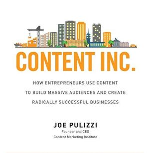 Content Inc. - By Joe Pulizzi