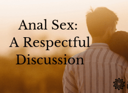Let's talk about anal sex.