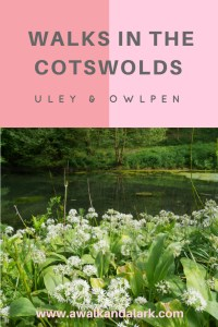 Walks in the Cotswolds - Owlpen and Uley