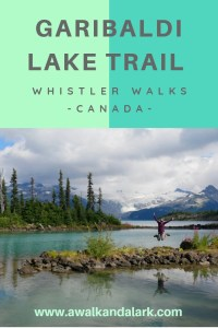 Garibaldi Lake Trail - Whistler Walks