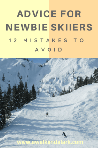 Advice for Newbie Skiiers - 12 mistakes to avoid