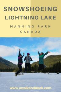 Lightning Lake Loop - snowshoeing in Manning Park