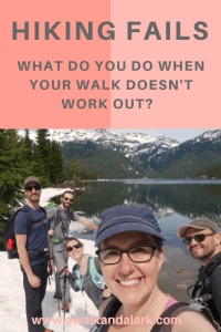 Hiking Fails - What do you do when your walk doesn't work out