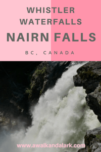 Nairn Falls - take a short walk to a gorgeous waterfall near Whistler