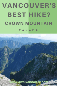 Crown Mountain - Vancouver's best hike