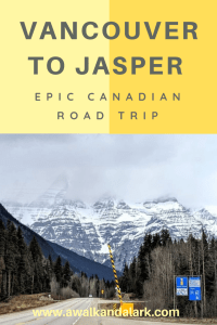 Vancouver to Jasper Road Trip - Even beautiful in the clouds