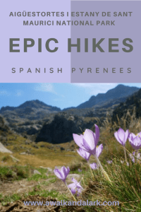 Aigüestortes National Park truly amazing hiking in the Spanish Pyrenees