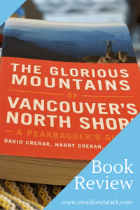 The Glorious Mountains of Vancouver's North Shore - review for hikers