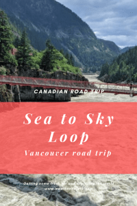 Vancouver Road Trip - Sea to Sky Loop - Fraser Canyon