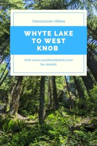 Whyte Lake to West Knob and beyond - Vancouver trails, Canada