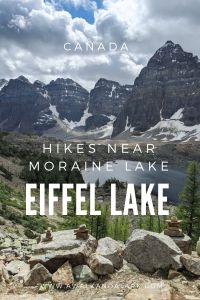 Eiffel Lake - fab hike in the Valley of the Ten Peaks near Moraine Lake