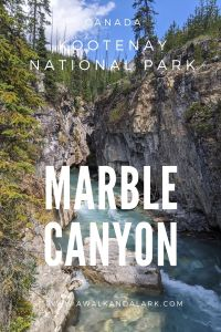 Marble Canyon - Great place to stretch your legs near Banff