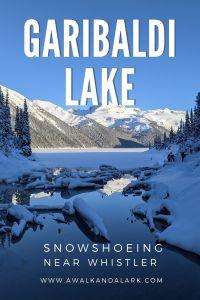 Snoweshoeing to Garibaldi Lake near Whistler, Squamish and Vancouver