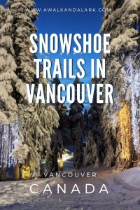 Lovely snowshoe trails near Vancouver
