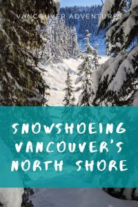Snowshoeing on Vancouver's North Shore Mountains