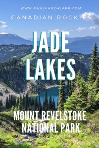 Jade Lakes - Outstanding hike in Mount Revelstoke National Park, Canada