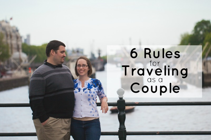 6 Rules for Traveling as a Couple