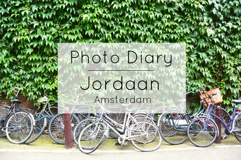 Photo Diary of the Jordaan in Amsterdam