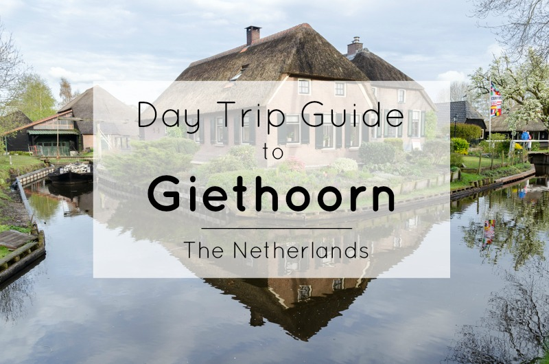 Day Trip to Giethoorn